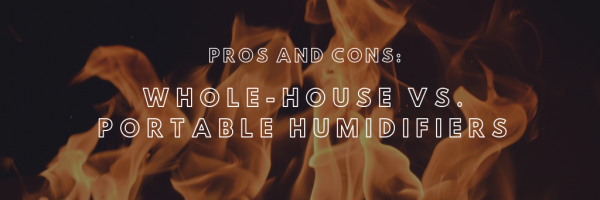 Pros and cons: whole-house vs. portable humidifiers