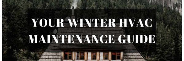 Your Winter HVAC Maintenance Guide